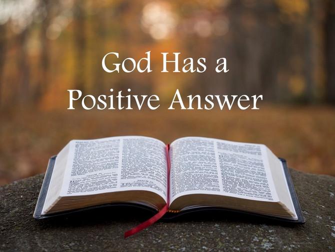 God Has a Positive Answer