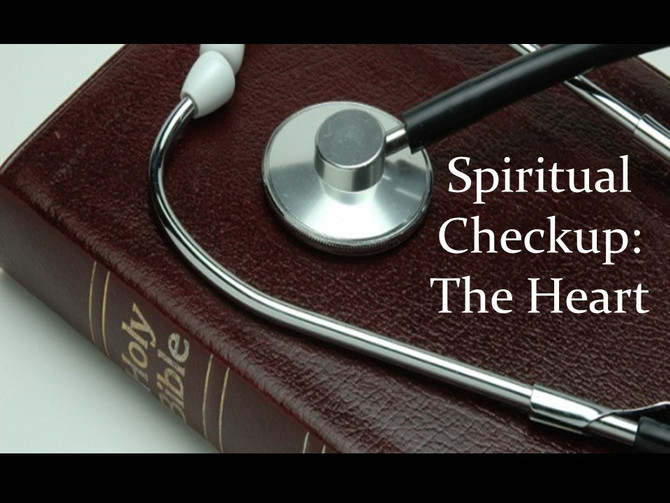 Spiritual Checkup: The Heart