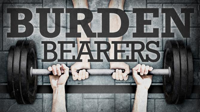 How Are We Burden Bearers?