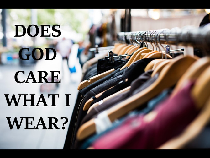 Does God Care What I Wear?
