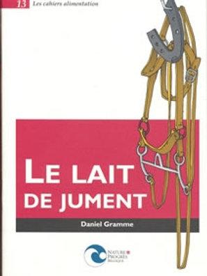 """Livre """"Le Lait de Jument"""" par Daniel Gramme"""