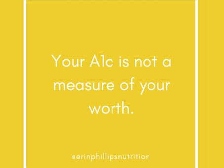 Friendly Reminder: Your A1c is not a measure of your worth.