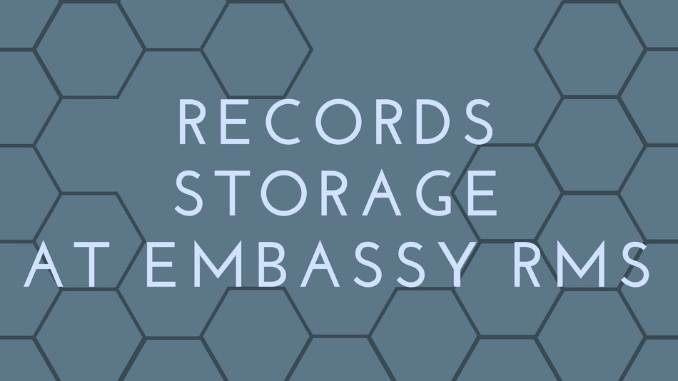 Records Storage at Embassy RMS