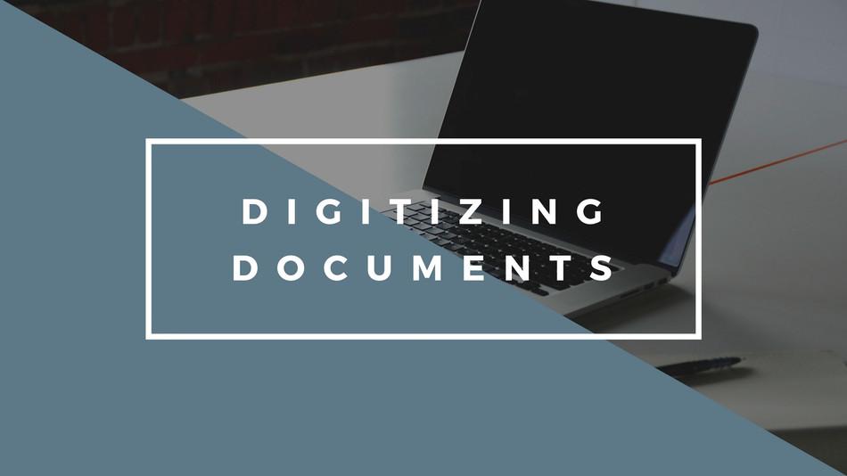 Digitizing Documents