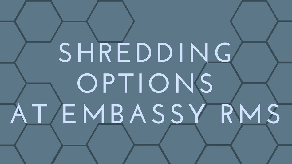 Shredding and recycling with Embassy RMS