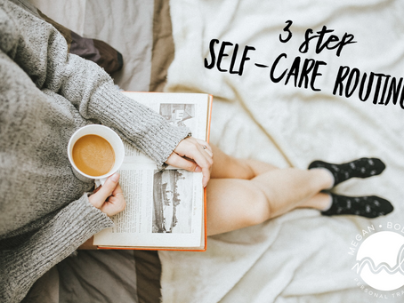 3 Step self-care routine for a busy lifestyle