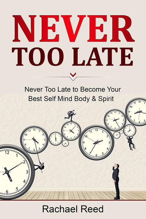 Never Too Late to Become Your Best Self