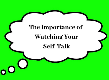 The Importance of Watching Your Self-Talk