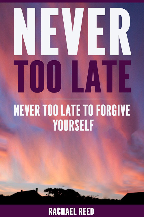 Never Too Late to Forgive Yourself