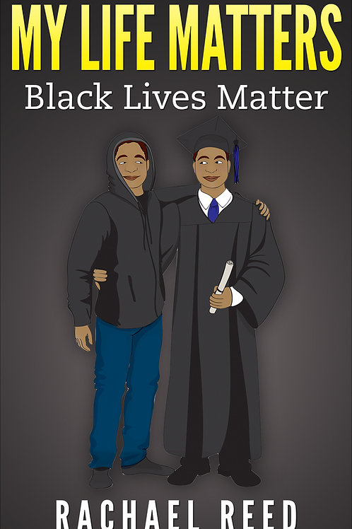 My Life Matters: Black Lives Matter