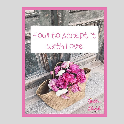How to Accept it with Love