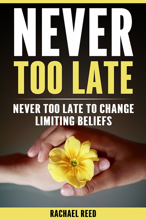 Never Too Late toChange Limiting Beliefs
