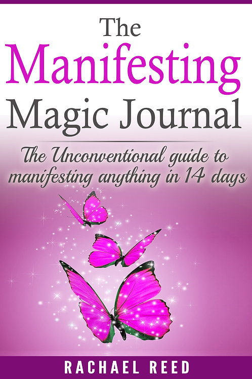 The Manifesting Magic Journal:The Unconventional Guide to Manifesting Anything i