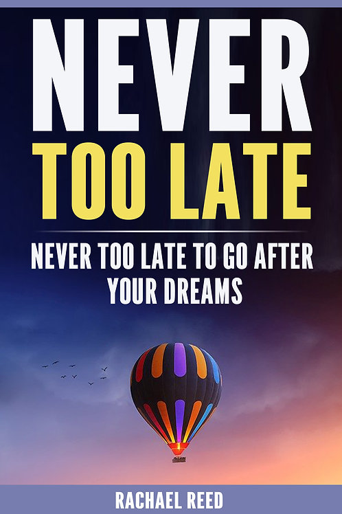 Never Too Late to Go After Your Dreams