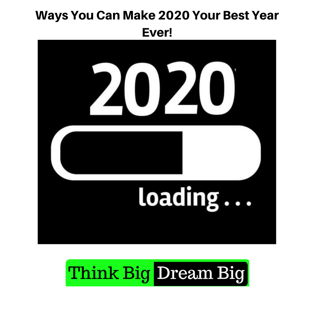 Ways You Can Make 2020 Your Best Year Ev