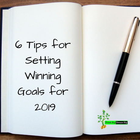 6 Tips for Setting Winning Goals for 2019