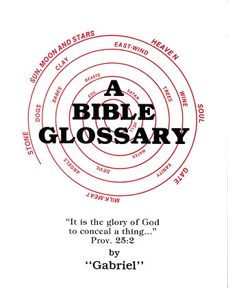 """831 – A BIBLE GLOSSARY  By """"Gabriel"""""""