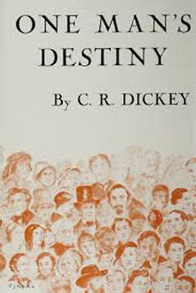 807 - One Man's Destiny by C. R. Dickey