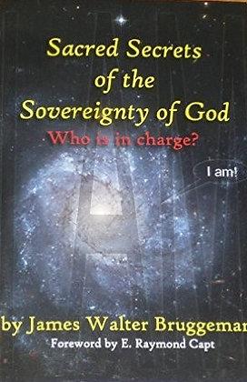 829 – SACRED SECRETS OF THE SOVEREIGNTY OF GOD  V1