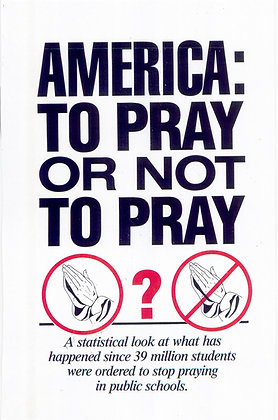 752 – AMERICA – TO PRAY OR NOT TO PRAY?