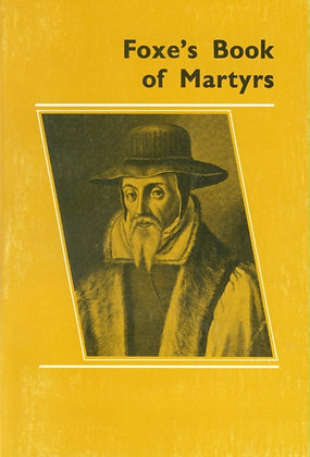 310A – FOXE'S BOOK OF MARTYRS. Condensed
