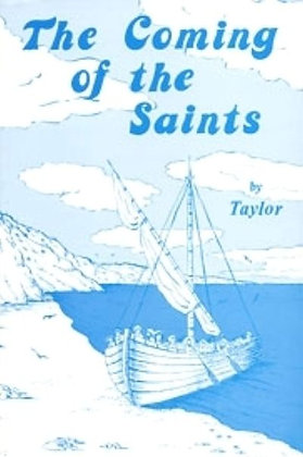 338 – THE COMING OF THE SAINTS By John W. Taylor