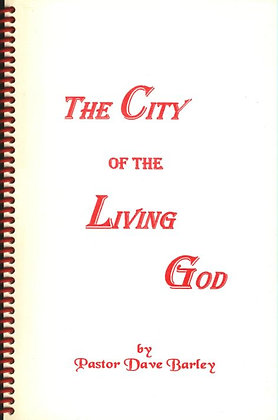 132 – THE CITY OF THE LIVING GOD
