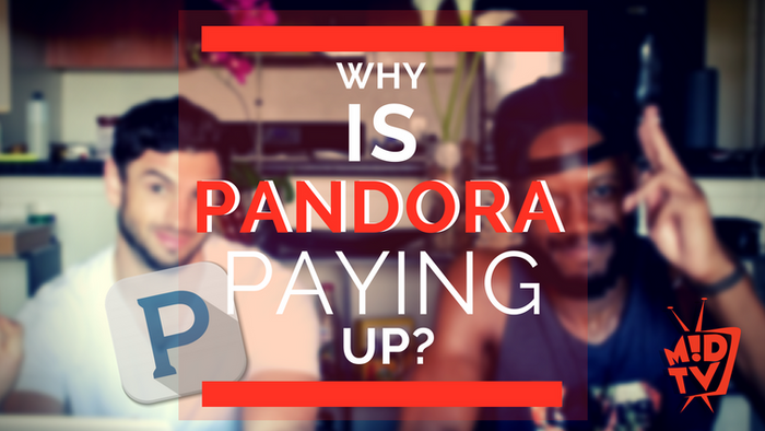 Why Is Pandora Paying Up? [Episode # 04]