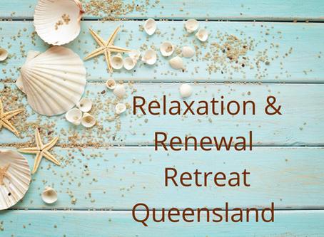 Relaxation & Renewal Retreat Queensland
