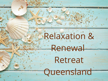 Relaxation & Renewal Retreat Queensland