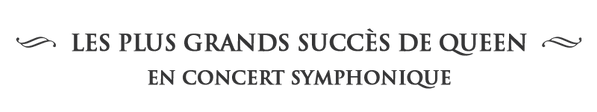 QUEEN_SYMPHONIC_TOUR_2019_SOUSTITRE_2.pn
