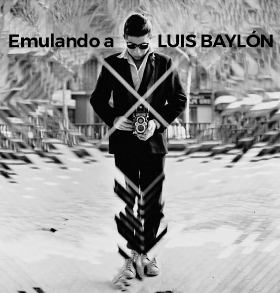 EMULANDO A LUIS BAYLÓN