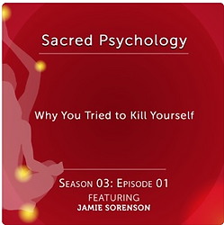 Podcast Why You Tried to Kill Yourself.P