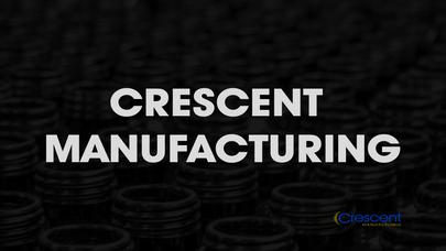 Crescent Manufacturing Video