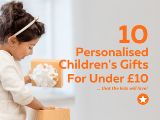 10 Personalised Children's Gifts Under £10 That Kids Will Love!