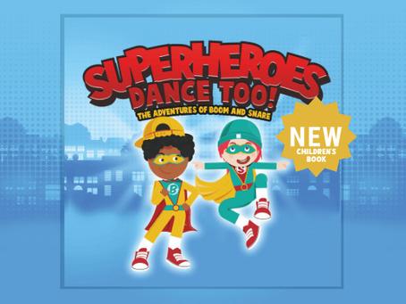 New Children's Book: Superheroes Dance Too! Written by Hip Hop Pop's Director Jenny Bater-Sinclair