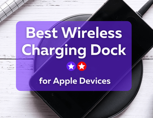 Best Wireless Charging Dock for iPhone Apple Watch and AirPods under £100