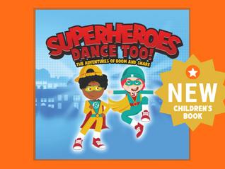 New Kid's Book: Superheroes Dance Too!