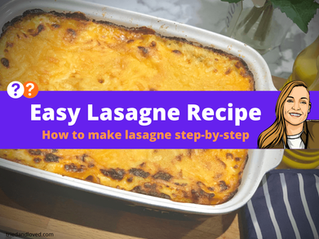 How To Make Lasagne Step By Step: Easy Lasagne Recipe UK Version