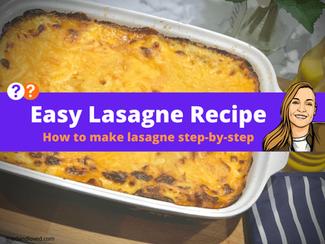 How To Make Lasagne Step By Step: Easy Lasagne Recipe UK Version