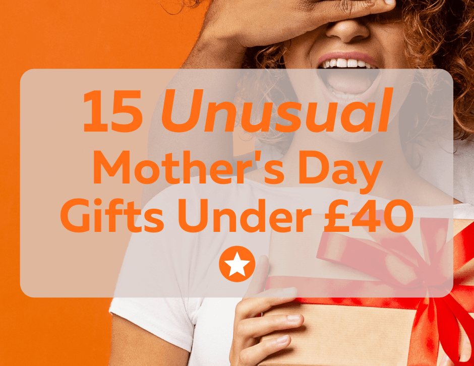 15 Unusual Mothers Day Gifts UK Under £40
