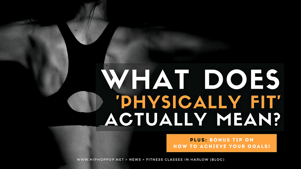 What does being physically fit mean