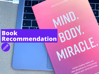 'Mind. Body. Miracle.' By Jaclyn Dunne Is A Game Changing- No, Make That- LIFE Changing Book!