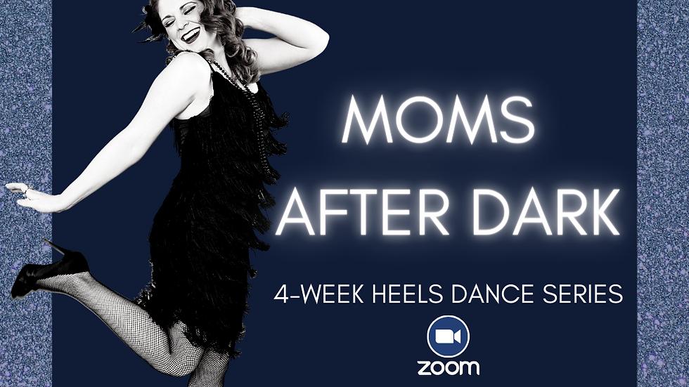Moms After Dark Heels Series