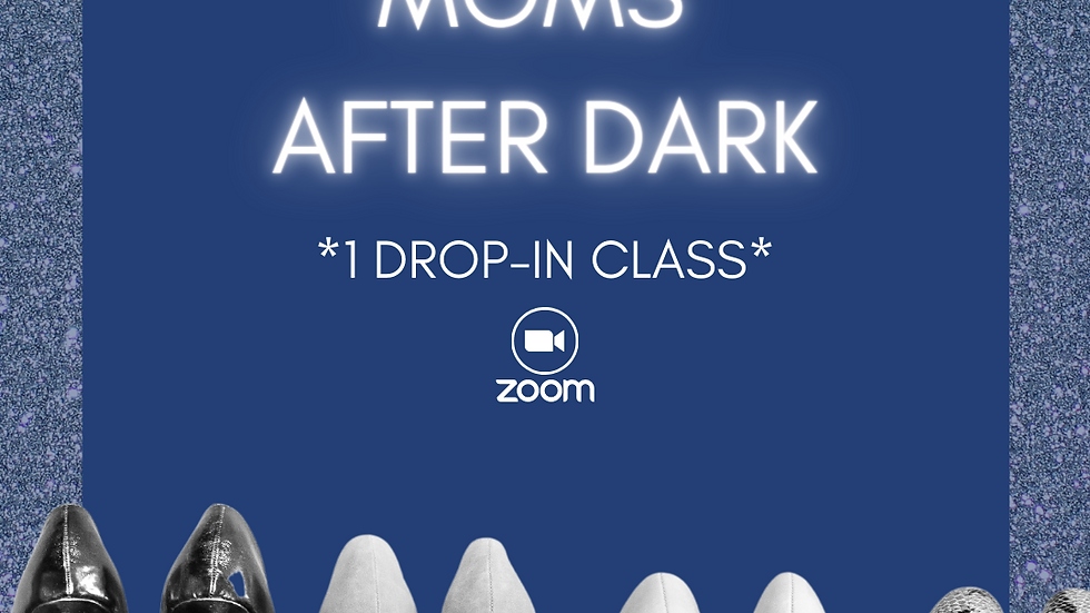 Moms After Dark Heels: 1 Drop-In Class