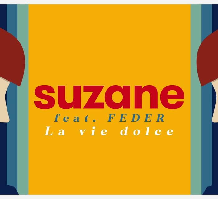 Suzane - La vie dolce (feat. Feder)