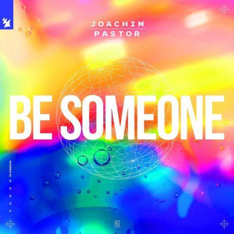 Joachim Pastor - Be Someone