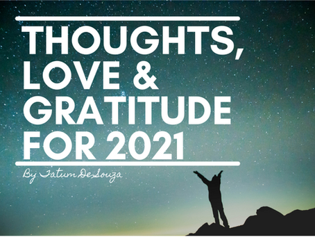 Thoughts, Love & Gratitude for 2021!