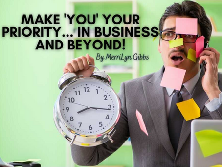 Make 'YOU' Your Priority... In Business and Beyond!