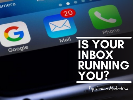 Is Your Inbox Running YOU?